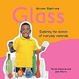 Edwards, Nicola: Glass (Science Explorers)