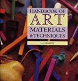 Sidaway, Ian: Handbook of Art Materials and Techniques (Art Practical)