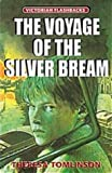 "Tomlinson, Theresa: The Voyage of the ""Silver Bream"" (Victorian Flashbacks)"