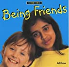 Being Friends (Choices: Exploring Emotions)…