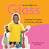 Edwards, Nicola: Glass: Exploring the Science of Everyday Materials (Science Explorers)