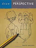 Draw Perspective (Draw Books) by David Brown