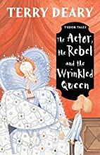 The Actor, the Rebel and the Wrinkled Queen…