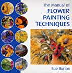The Manual of Flower Painting Techniques by…