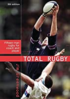 Total Rugby: Fifteen Man Rugby for Coach and…