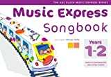 Hanke, Maureen: Music Express Songbook: All the Songs from Music Express: Year 1-2