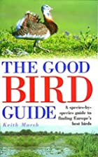 The Good Bird Guide: A species-by-species…