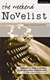 Ray, Robert J.: The Weekend Novelist: A Dynamic 52-week Programme to Help You Produce a Finished Novel .........One Weekend at a Time