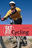 Smith, Dave: Cycling (Get Fit)
