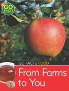 from-farms-to-you-go-facts-food