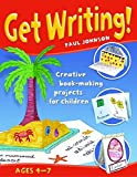 Johnson, Paul: Get Writing: Creative Book-making Projects for Children