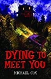 Cox, Michael: Dying to Meet You (Black Cats)