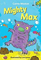 Mighty Max by Carrie Weston