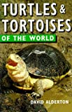 David Alderton: Turtles & Tortoises of the World (Of the World Series)