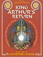 King Arthur's Return: Legends of the Round…