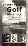 Clingain, Ben: The International Golf Almanack 1995