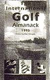 Clingain, Ben: The International Golf Almanack 1995
