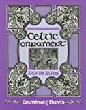 Davis, Courtney: Celtic Ornament: Art of the Scribe