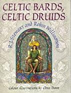 Celtic Bards, Celtic Druids by R. J. Stewart