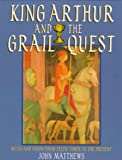 Matthews, John: King Arthur and the Grail Quest