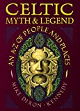 Dixon-Kennedy, Mike: Celtic Myth & Legend