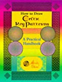 Sloss, Andy: How to Draw Celtic Key Patterns: A Practical Handbook