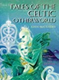 Daniels, Ian: Tales of the Celtic Otherworld