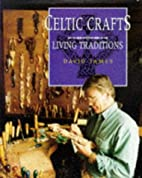 Celtic Crafts: The Living Tradition by David…