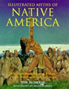 Illustrated Myths of Native America: The…