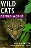 David Alderton: Wild Cats of the World (Of the World Series)
