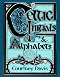 Davis, Courtney: Celtic Initials &amp; Alphabets