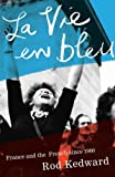 Kedward, H.R.: La Vie En Bleu: France and the French since 1900