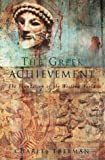 Freeman, Charles: Greek Achievement (Allen Lane History)