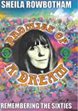 Rowbotham, Sheila: Promise of a Dream: Remembering the Sixties