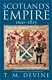 Devine, T. M.: Scotland's Empire, 1600-1815