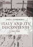Ginsborg, Paul: Italy and Its Discontents: Family, Civil Society, State 1980-2001