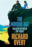 Overy, Richard: The Morbid Age - Britain Between the Wars