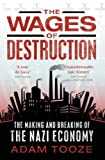 Tooze, Adam: The Wages of Destruction: The Making and Breaking of the Nazi Economy