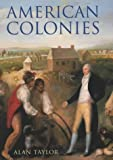 Taylor, Alan: American Colonies: The Settlement of North America to 1800 (Penguin History of the United States)