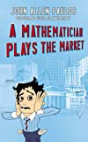 Paulos, John Allen: A Mathematician Plays the Market (Allen Lane Science) by Paulos, John Allen