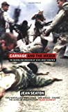 Seaton, Jean: Carnage and the Media: The Making and Breaking of News about Violence