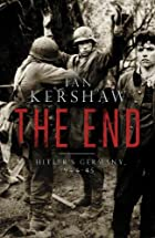 The End: Hitler's Germany, 1944-45 (Allen…