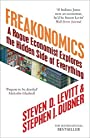 Freakonomics: A Rogue Economist Explores the Hidden Side of Everything - Steven; Dubner Levitt, Stephen J.