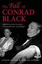 The Fall of Conrad Black by Jacquie McNish