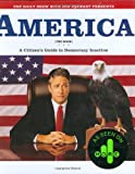 Stewart, Jon: America: A Citizen's Guide to Democracy Inaction