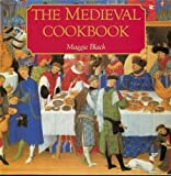 Black, Maggie: The Medieval Cookbook