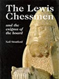Stratford, Neil: The Lewis Chessmen: The Enigma of the Hoard
