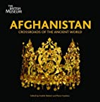 Afghanistan: Crossroads of the Ancient…