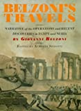 Siliotti, Alberto: Belzoni's Travels: Narrative of the Operations and Recent Discoveries in Egypt and Nubia