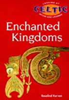 The Enchanted Kingdoms (Looking at Celtic…
